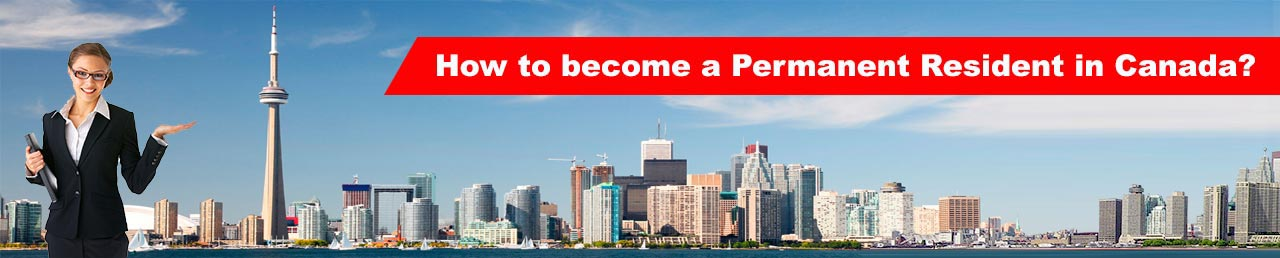 How to become a Permanent Resident in Canada