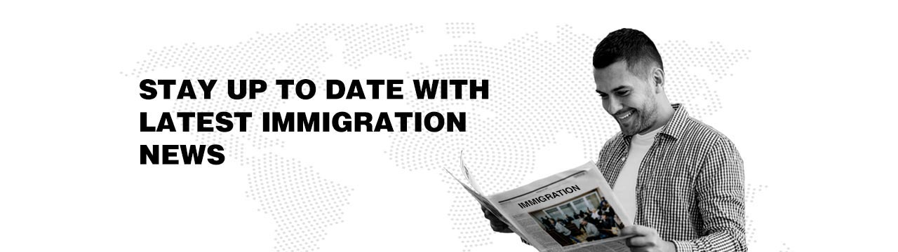 Latest Immigration News
