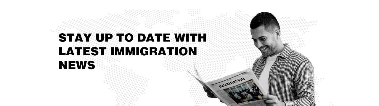 Latest Immigration News