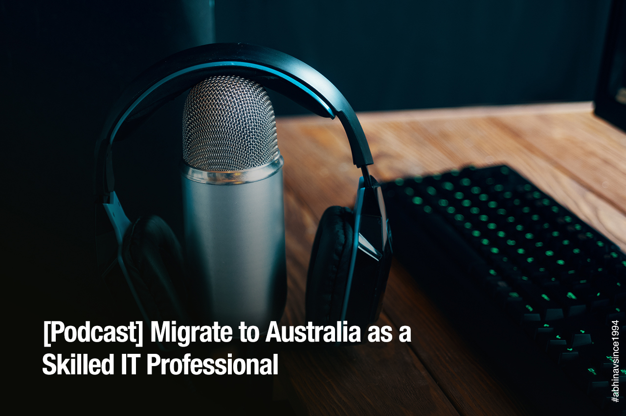 [Podcast] Migrate to Australia as a Skilled IT Professional