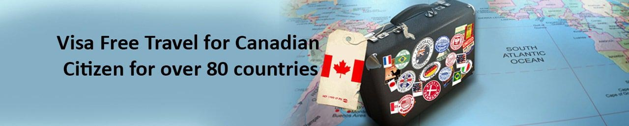 Visa free travel for canadian citizen for over 80 countries
